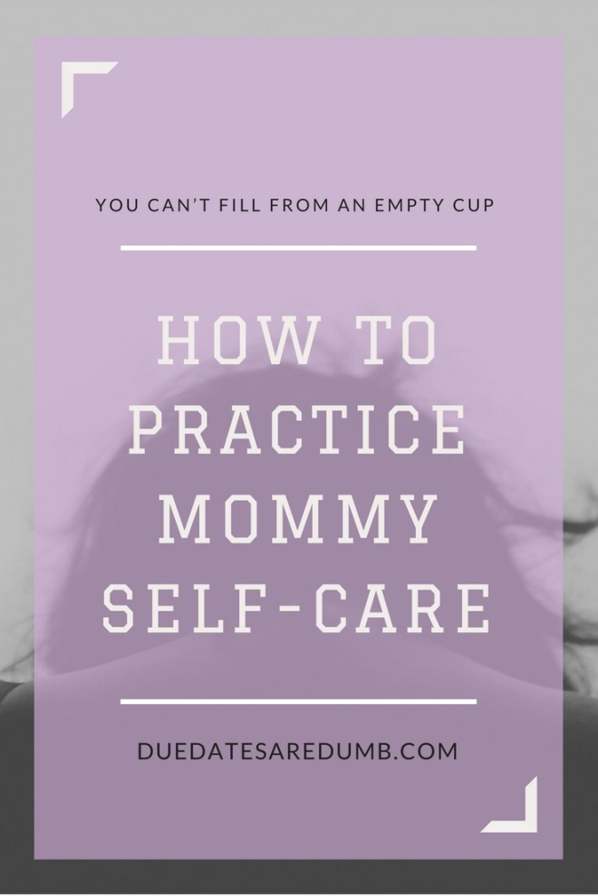 Practicing Mommy Self-Care is crucial! Make sure to make time for you with these ideas.