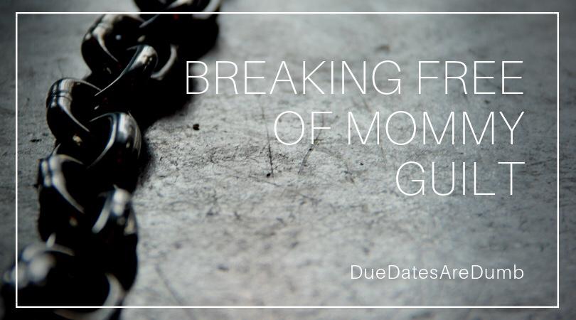 Breaking Free of MommyGuilt